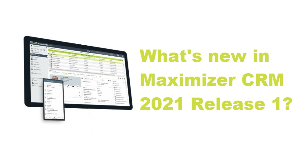 What's new in Maximizer CRM 2021 R1